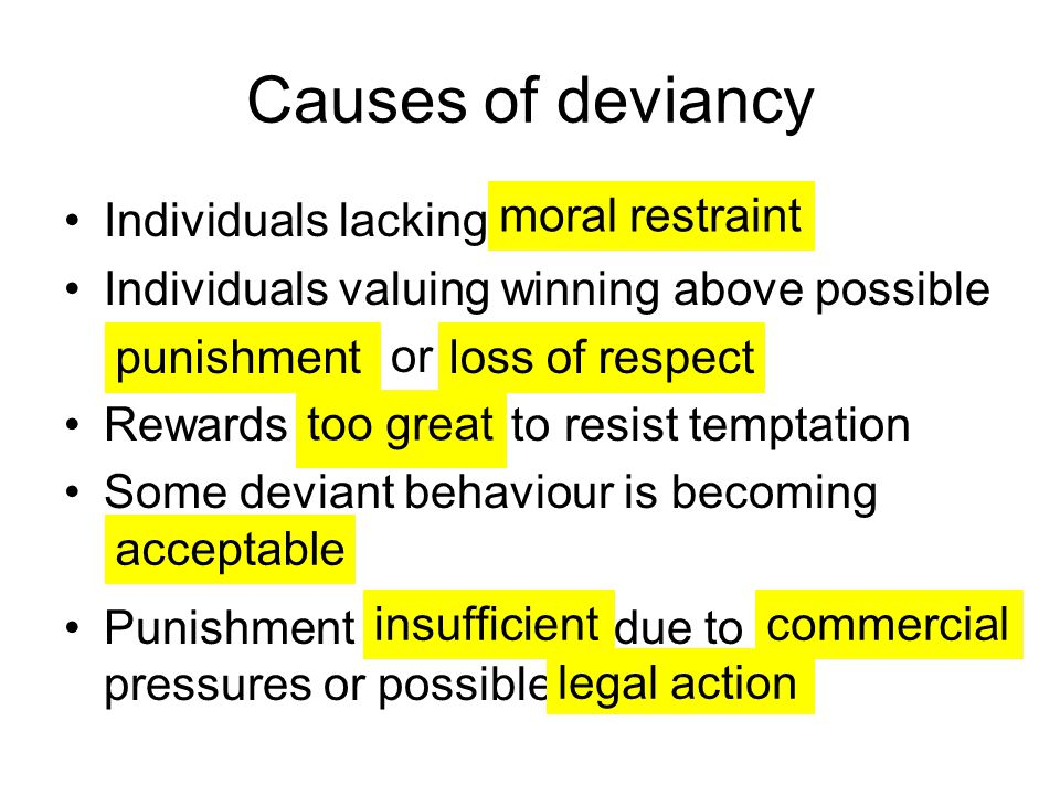 Causes of deviancy Individuals lacking
