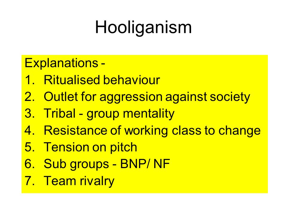 Hooliganism Explanations - Ritualised behaviour