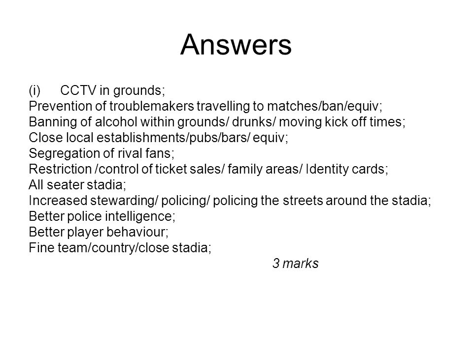 Answers (i) CCTV in grounds;