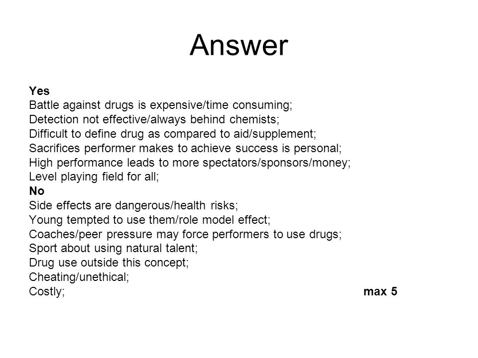 Answer Yes Battle against drugs is expensive/time consuming;