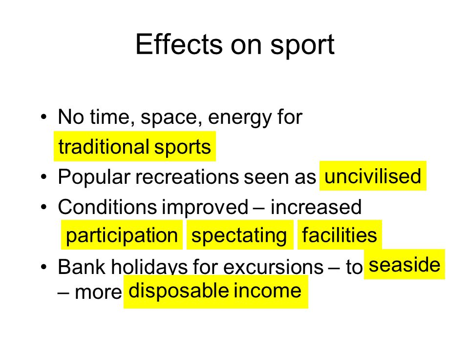 Effects on sport No time, space, energy for