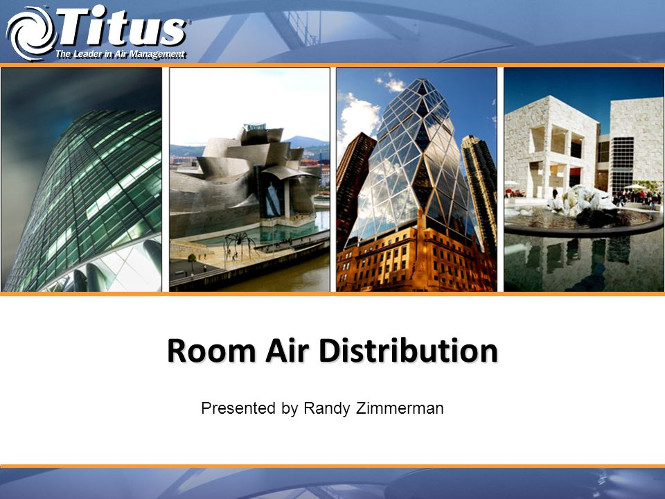 Room Air Distribution Presented by Randy Zimmerman