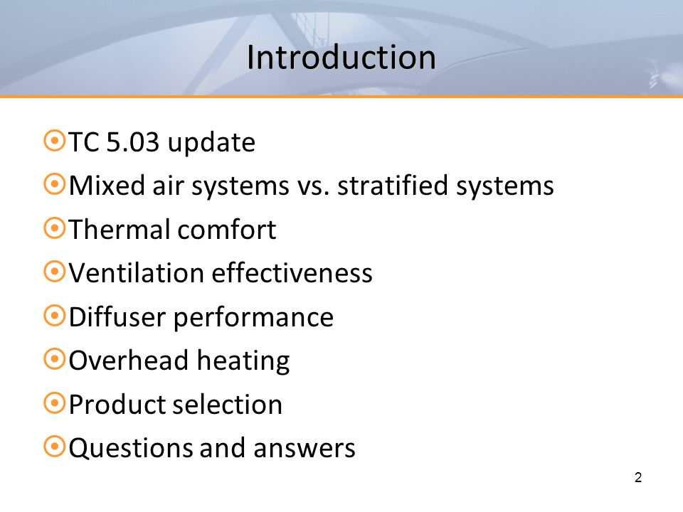 Introduction TC 5.03 update Mixed air systems vs. stratified systems