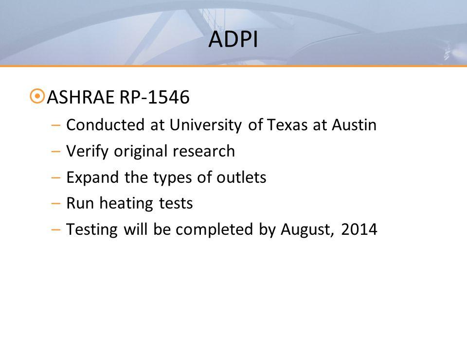 ADPI ASHRAE RP-1546 Conducted at University of Texas at Austin