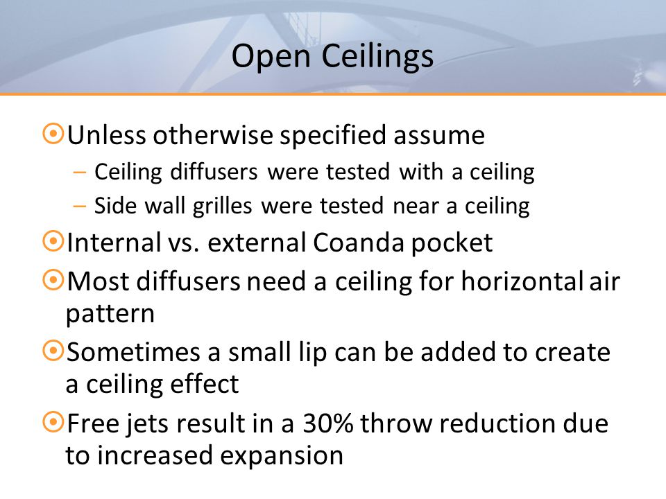Open Ceilings Unless otherwise specified assume