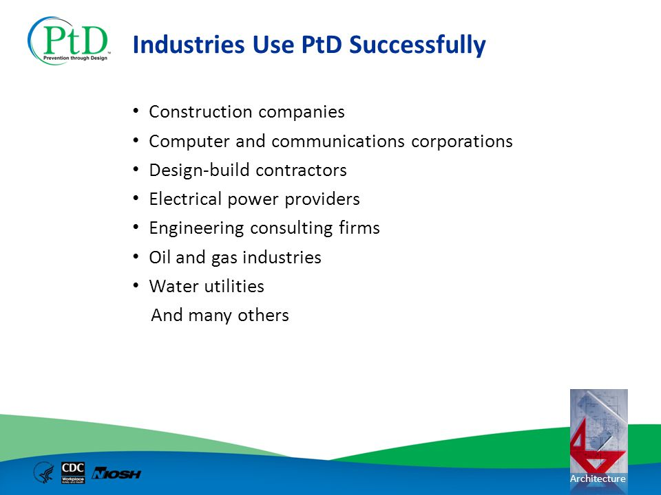 Industries Use PtD Successfully