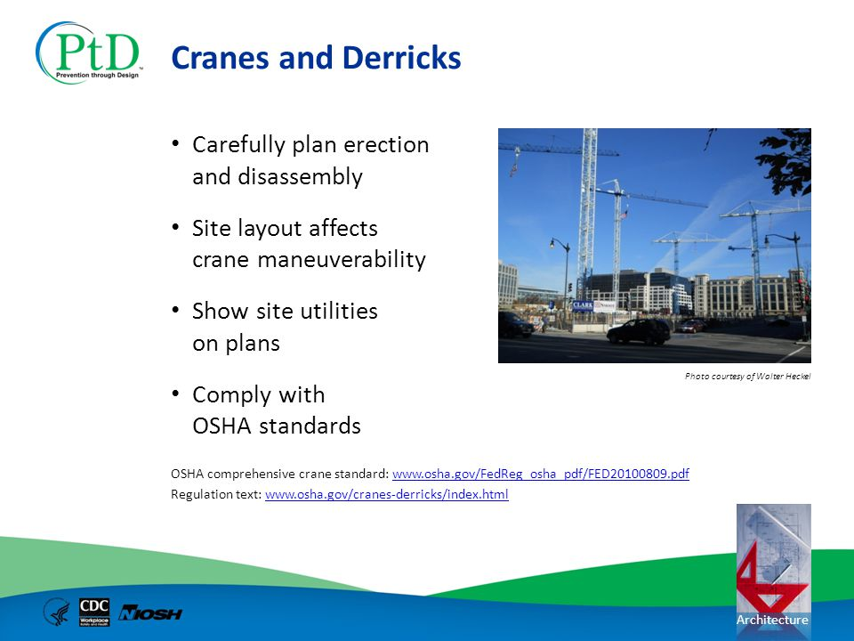 Cranes and Derricks Carefully plan erection and disassembly