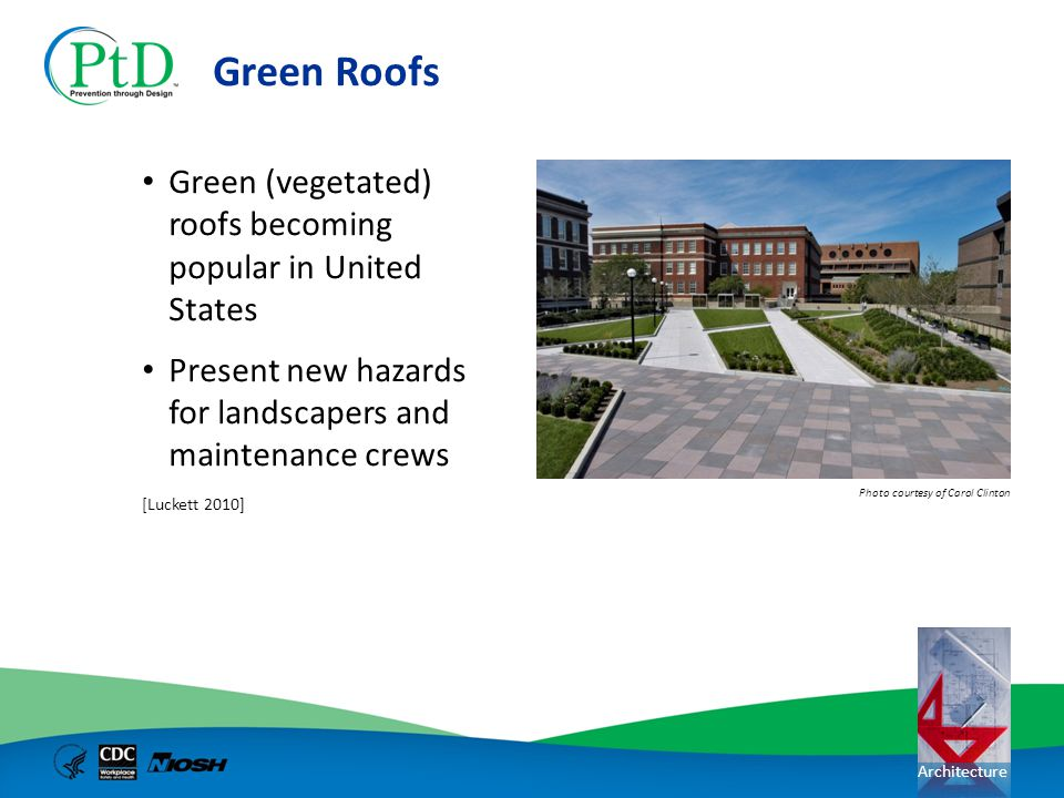 Green Roofs Green (vegetated) roofs becoming popular in United States
