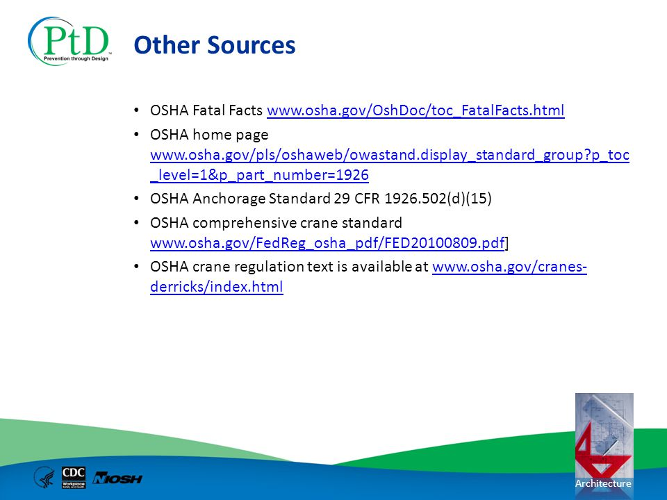 Other Sources OSHA Fatal Facts www.osha.gov/OshDoc/toc_FatalFacts.html