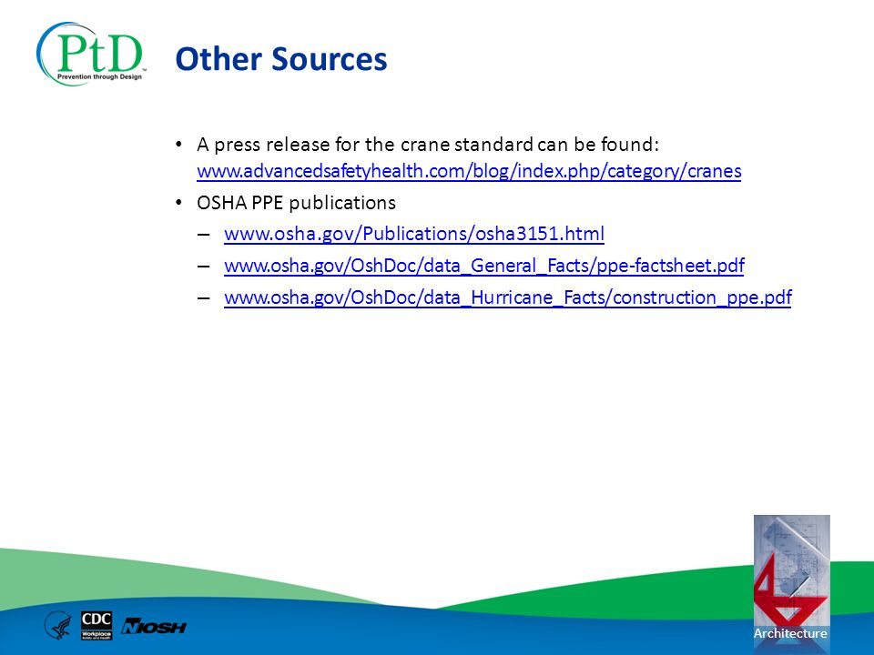 Other Sources A press release for the crane standard can be found: www.advancedsafetyhealth.com/blog/index.php/category/cranes.
