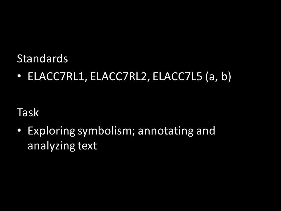Standards ELACC7RL1, ELACC7RL2, ELACC7L5 (a, b) Task.