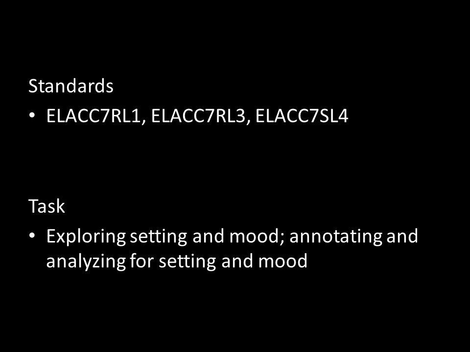 Standards ELACC7RL1, ELACC7RL3, ELACC7SL4. Task.