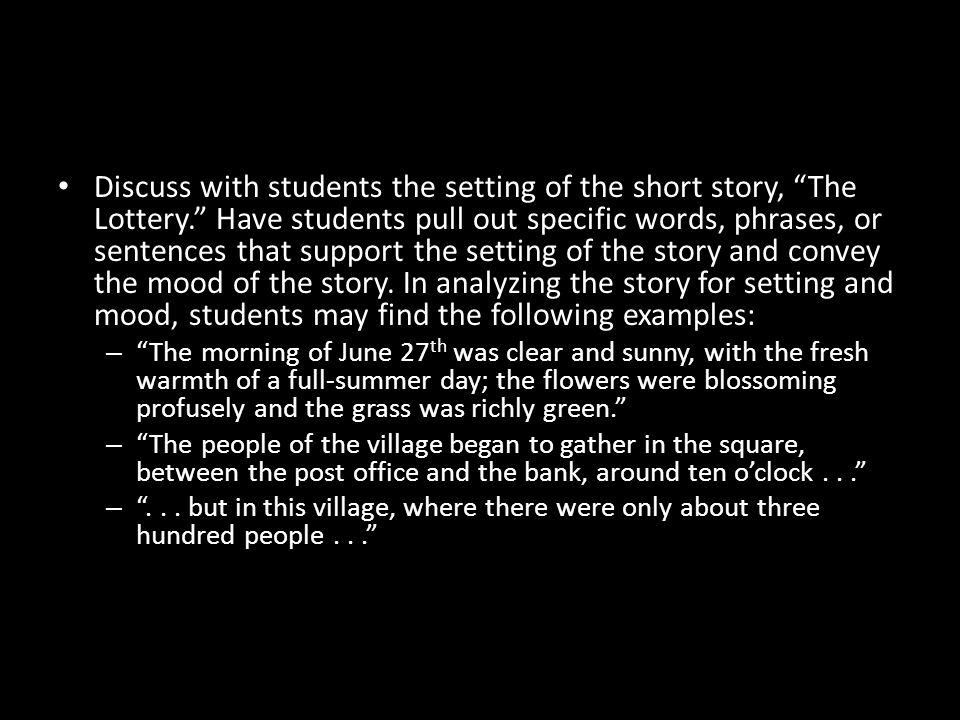 Discuss with students the setting of the short story, The Lottery