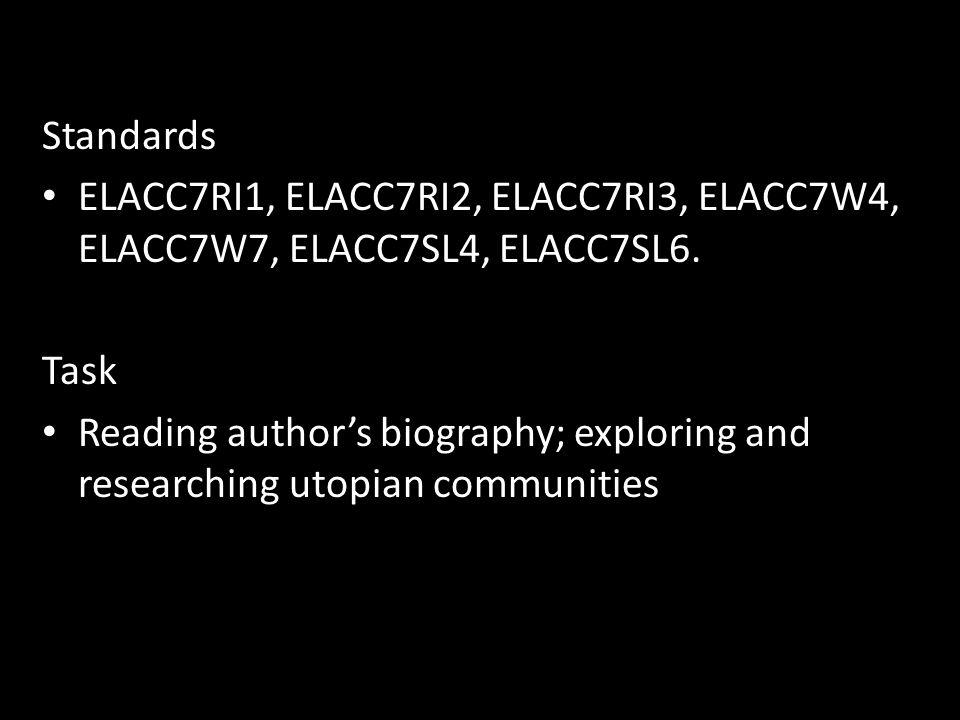 Standards ELACC7RI1, ELACC7RI2, ELACC7RI3, ELACC7W4, ELACC7W7, ELACC7SL4, ELACC7SL6. Task.