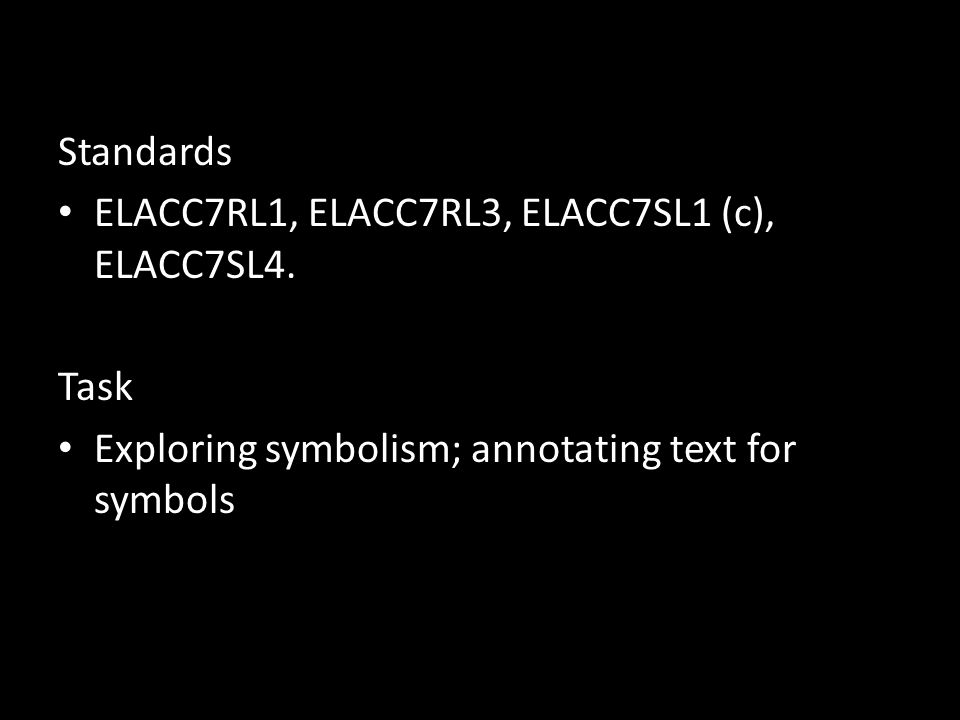 Standards ELACC7RL1, ELACC7RL3, ELACC7SL1 (c), ELACC7SL4.
