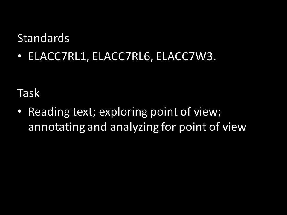 Standards ELACC7RL1, ELACC7RL6, ELACC7W3. Task.