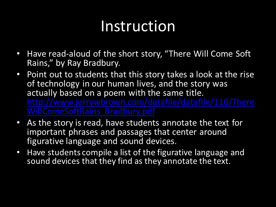Instruction Have read-aloud of the short story, There Will Come Soft Rains, by Ray Bradbury.