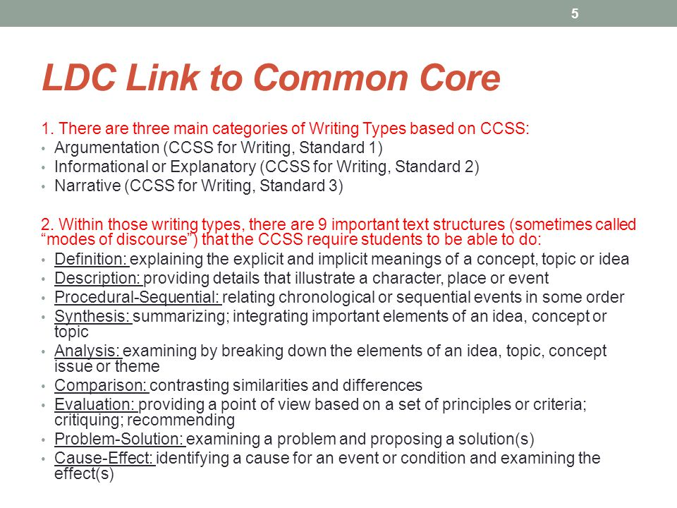 LDC Link to Common Core 1. There are three main categories of Writing Types based on CCSS: Argumentation (CCSS for Writing, Standard 1)