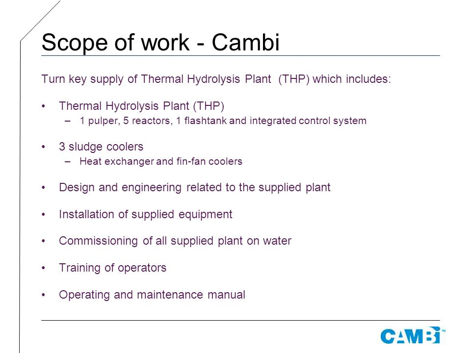 Scope of work - Cambi Turn key supply of Thermal Hydrolysis Plant (THP) which includes: Thermal Hydrolysis Plant (THP)
