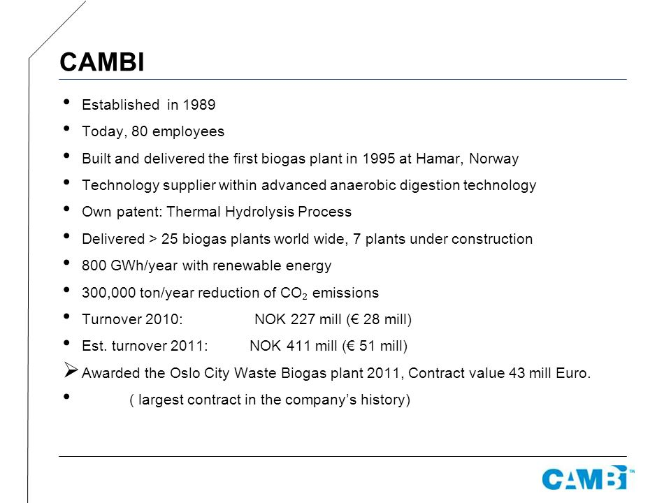 CAMBI Established in 1989 Today, 80 employees