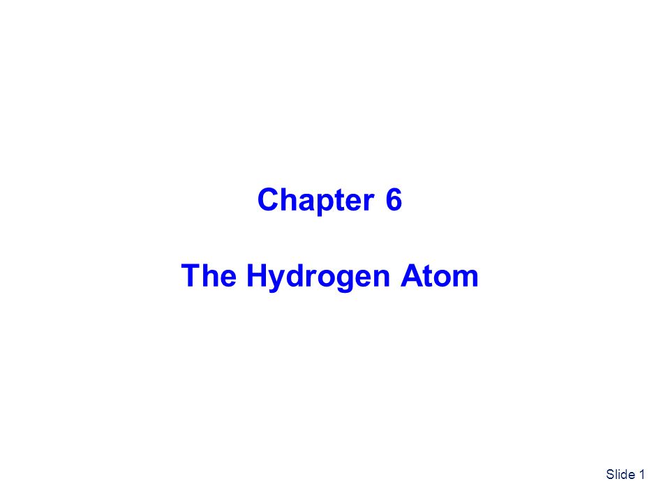 Chapter 6 The Hydrogen Atom