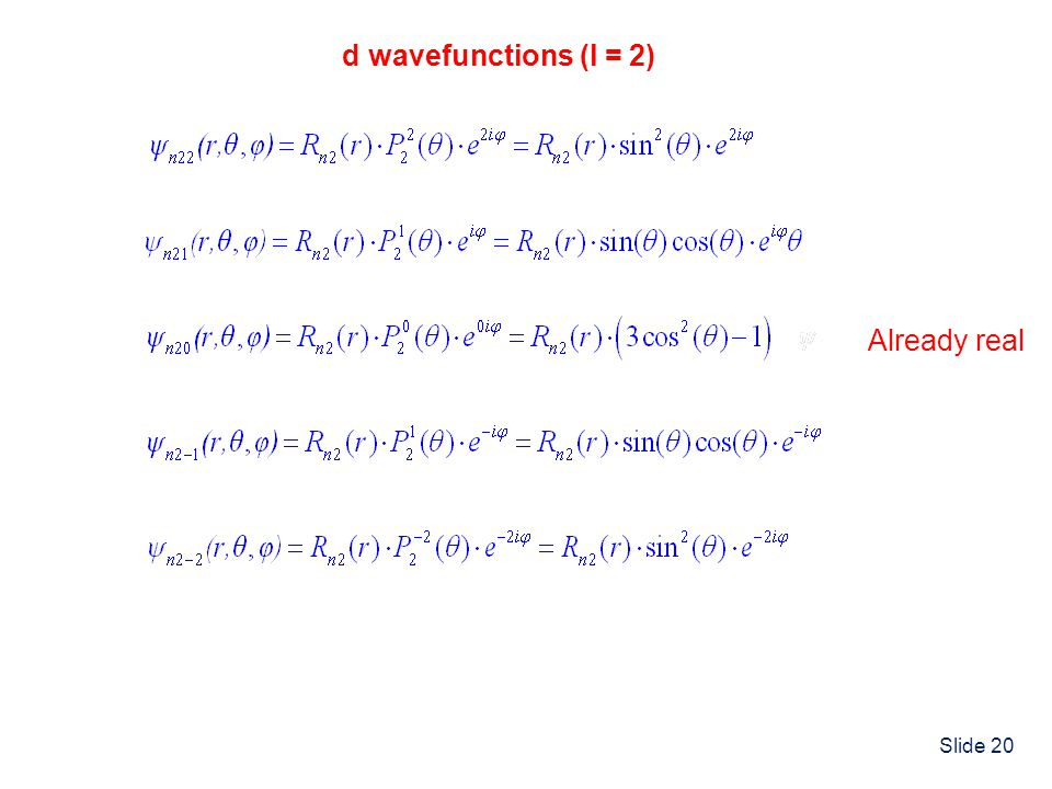 d wavefunctions (l = 2) Already real