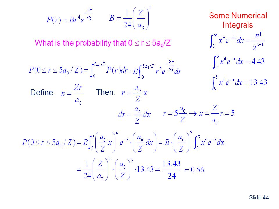 Some Numerical Integrals What is the probability that 0  r  5a0/Z Define: Then:
