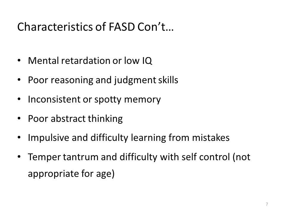 Characteristics of FASD Con't…