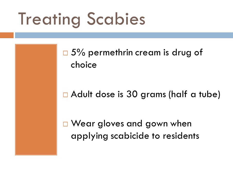 Treating Scabies 5% permethrin cream is drug of choice