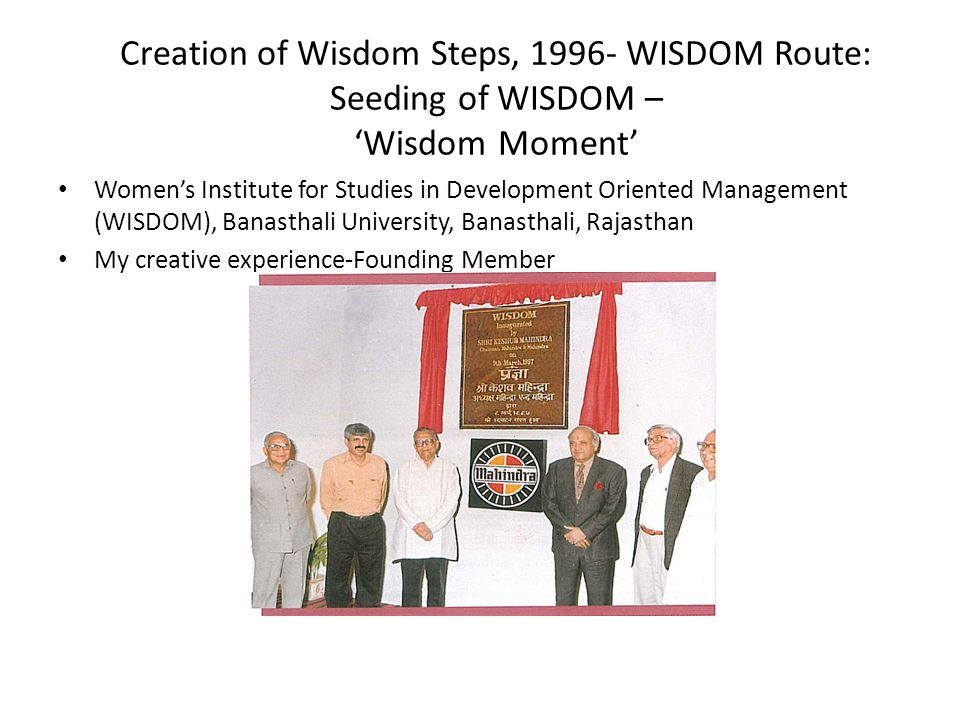Creation of Wisdom Steps, 1996- WISDOM Route: Seeding of WISDOM – 'Wisdom Moment'