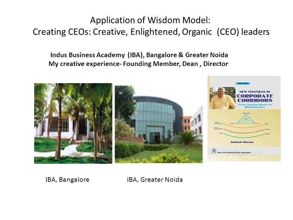 Application of Wisdom Model: Creating CEOs: Creative, Enlightened, Organic (CEO) leaders