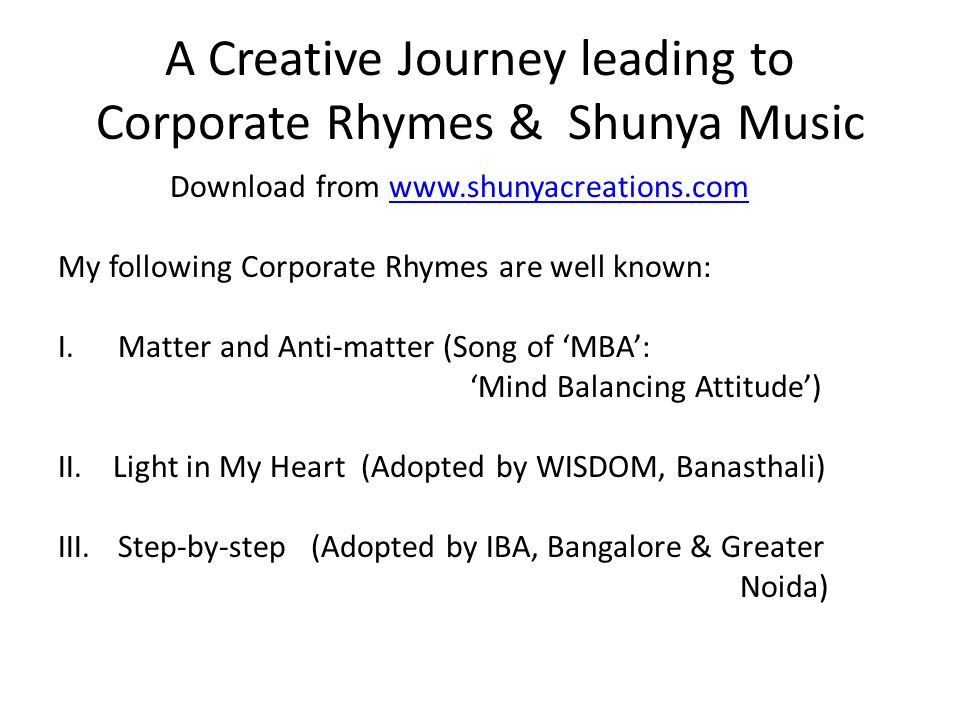 A Creative Journey leading to Corporate Rhymes & Shunya Music