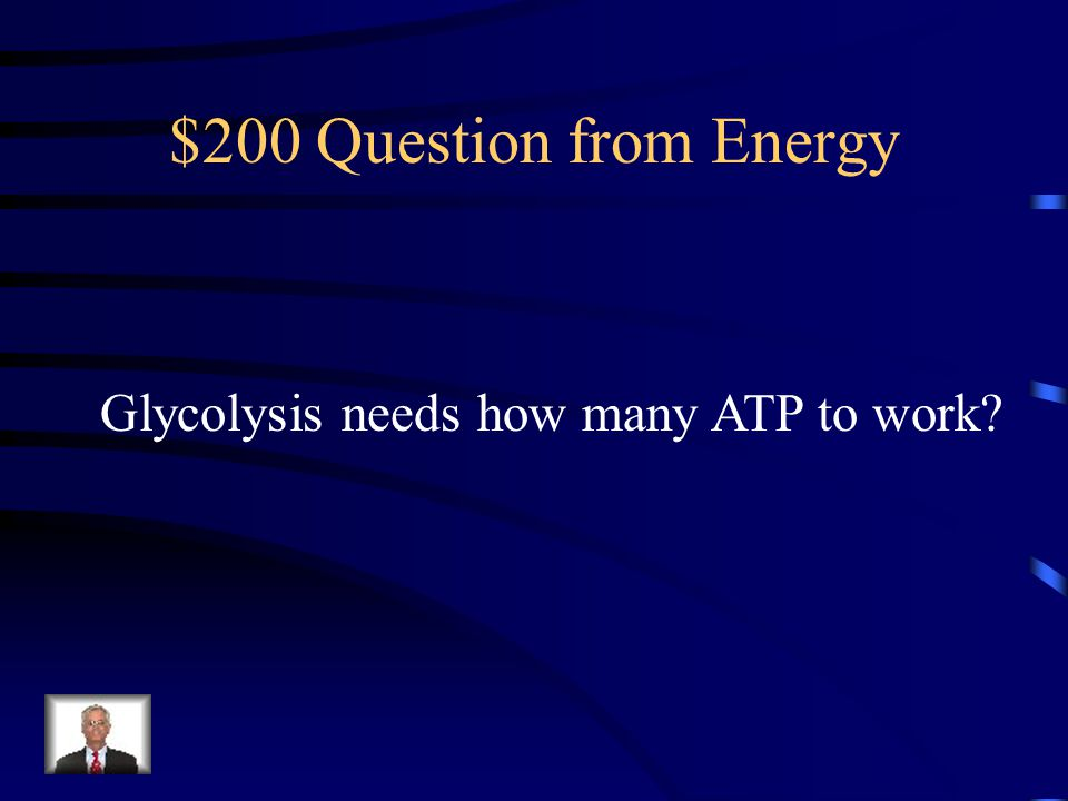 $200 Question from Energy Glycolysis needs how many ATP to work