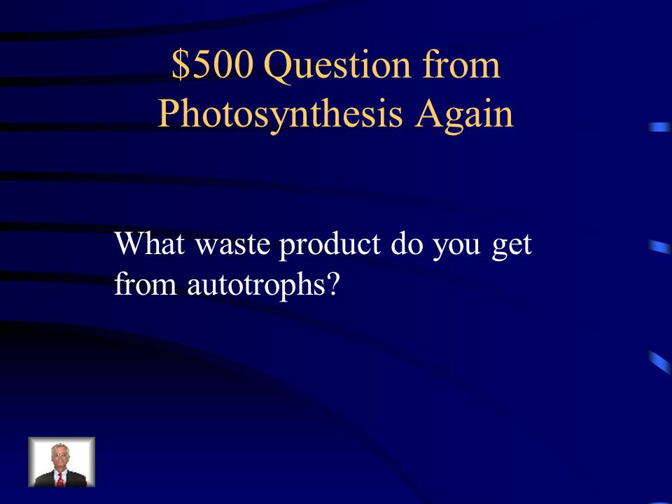 $500 Question from Photosynthesis Again