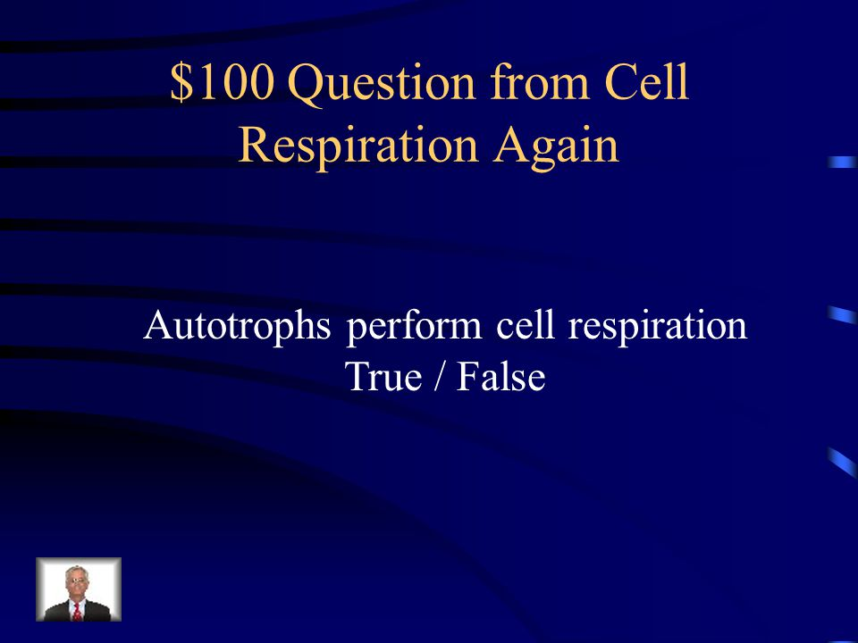 $100 Question from Cell Respiration Again