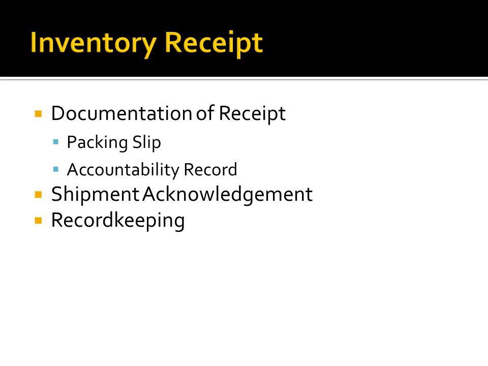 Inventory Receipt Documentation of Receipt Shipment Acknowledgement