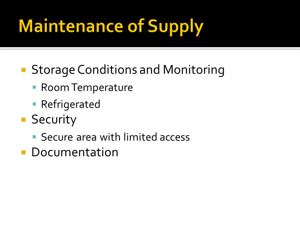 Maintenance of Supply Storage Conditions and Monitoring Security