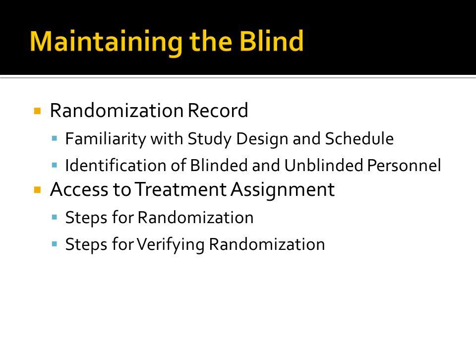 Maintaining the Blind Randomization Record