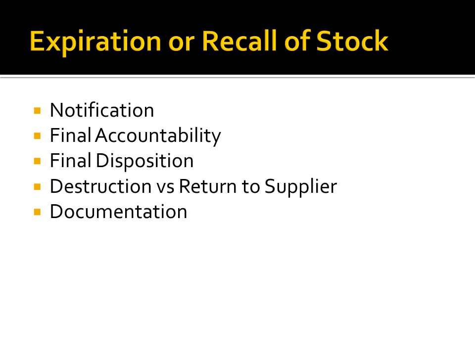 Expiration or Recall of Stock