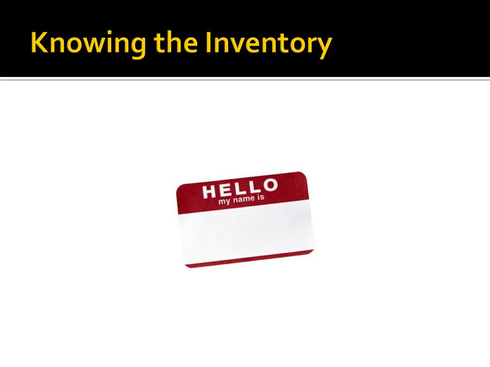 Knowing the Inventory