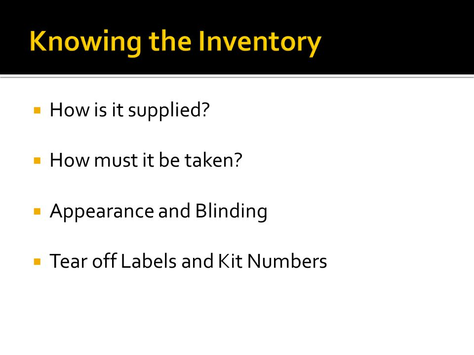 Knowing the Inventory How is it supplied How must it be taken