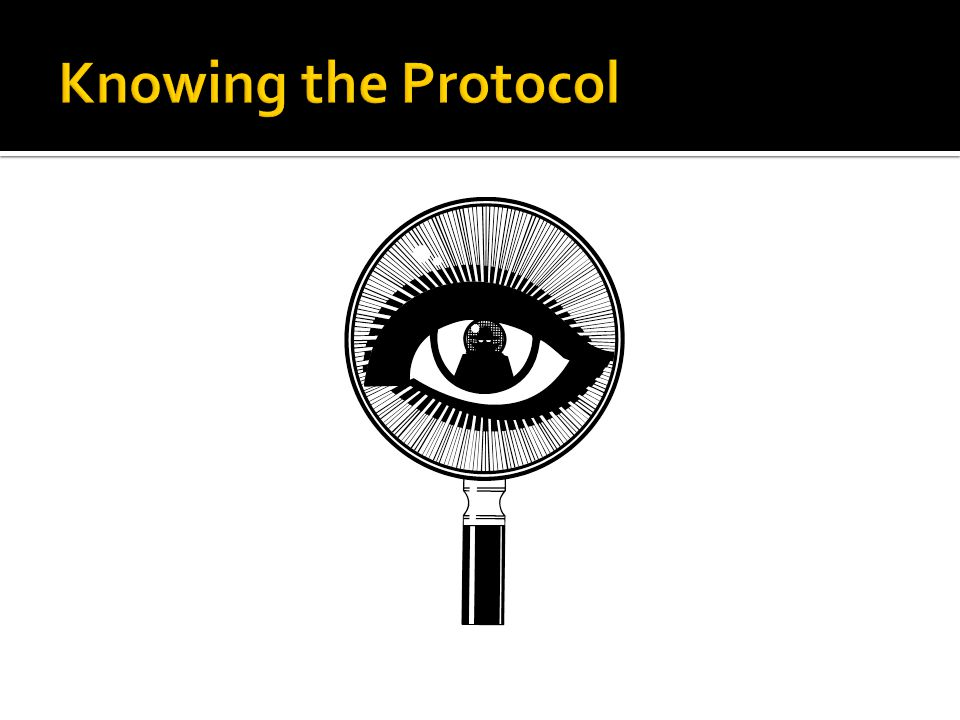 Knowing the Protocol