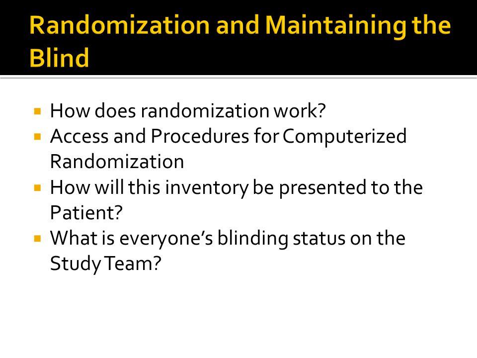 Randomization and Maintaining the Blind