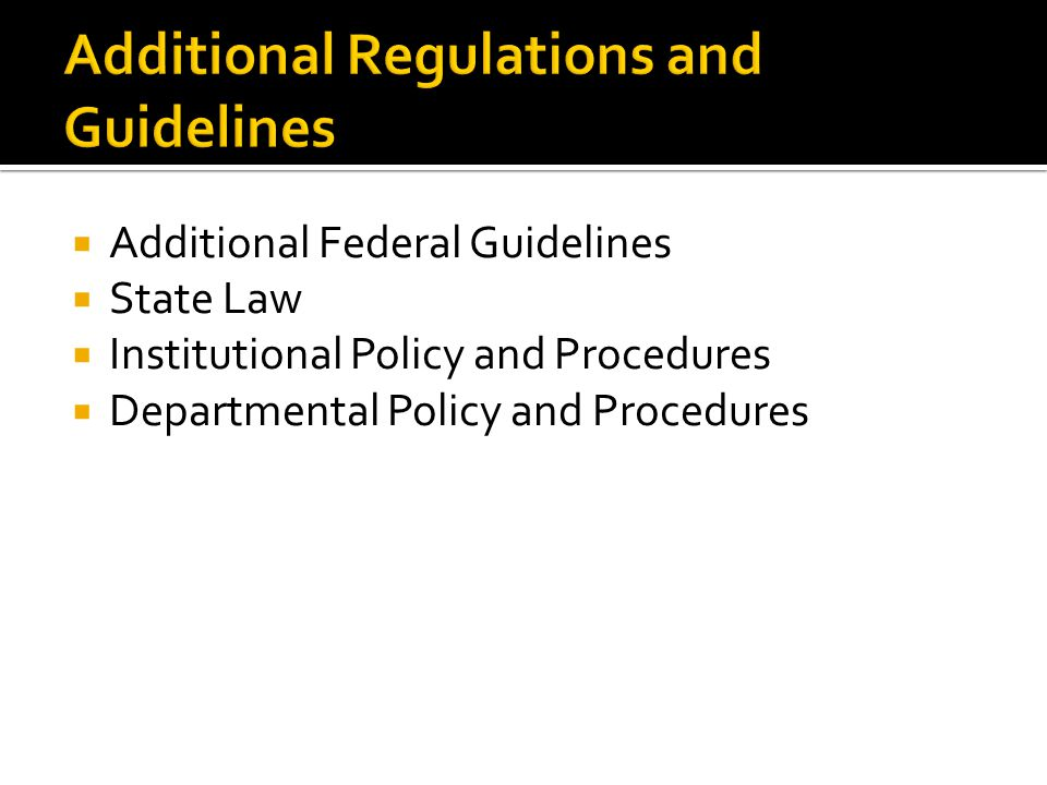Additional Regulations and Guidelines
