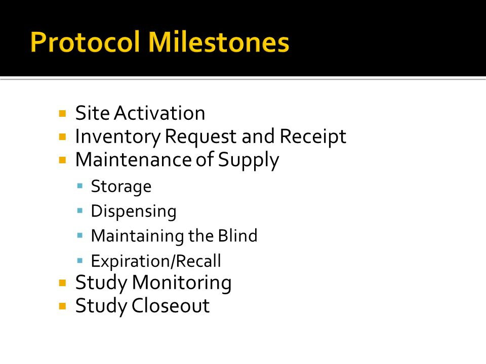 Protocol Milestones Site Activation Inventory Request and Receipt