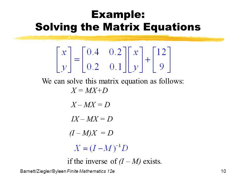 Example: Solving the Matrix Equations