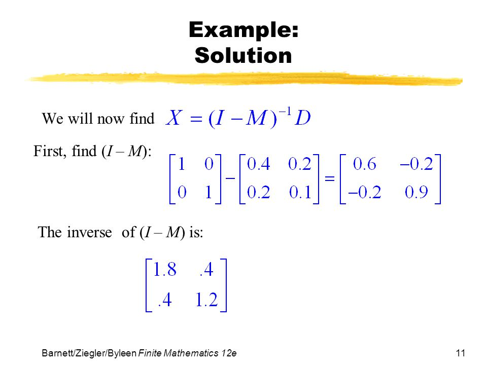Example: Solution We will now find First, find (I – M):