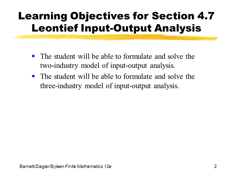 Learning Objectives for Section 4.7 Leontief Input-Output Analysis
