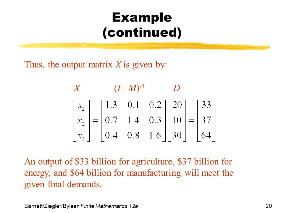 Example (continued) Thus, the output matrix X is given by: