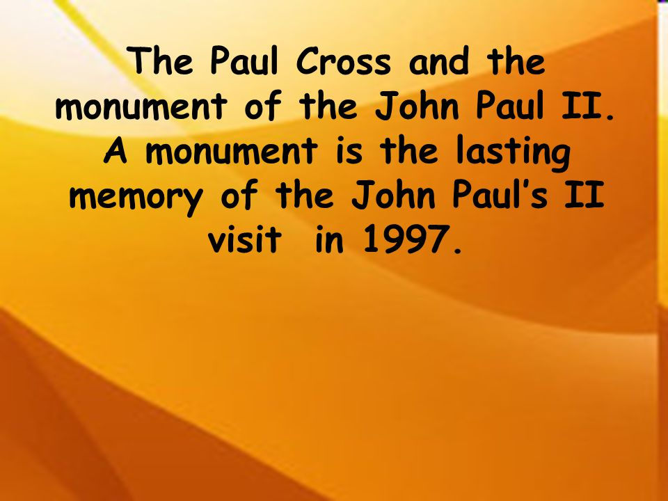 The Paul Cross and the monument of the John Paul II